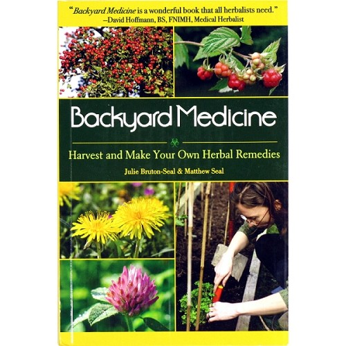 Book: Backyard Medicine - Harvest and Make Your Own Herbal Remedies