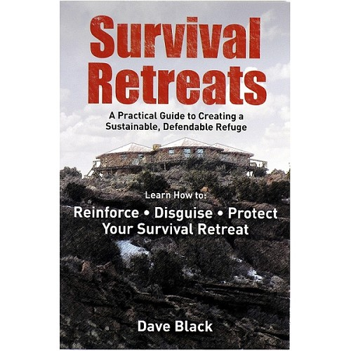 Book: Survival Retreats - A Guide to Creating a Sustainable, Defendable Refuge
