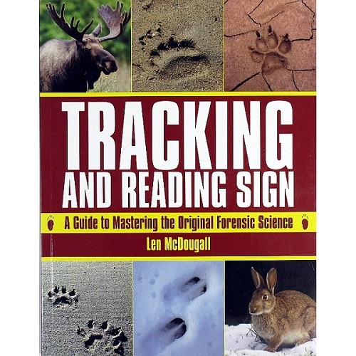 Book: Tracking and Reading Sign - A Guide to Mastering the Original Forensic Science